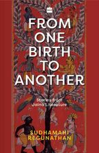 from-one-birth-to-another-stories-from-jaina-literature