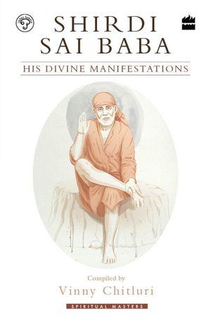 Shirdi Sai Baba: His Divine Manifestations book image