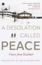 a-desolation-called-peace-voices-from-kashmir