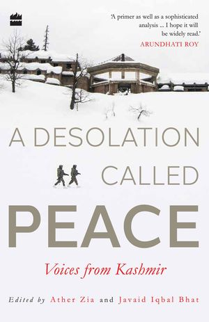 A Desolation Called Peace: Voices from Kashmir book image