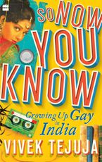 so-now-you-know-a-memoir-of-growing-up-gay-in-india