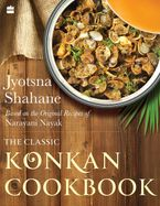 the-classic-konkan-cookbook-based-on-the-original-recipes-of-narayani-nayak