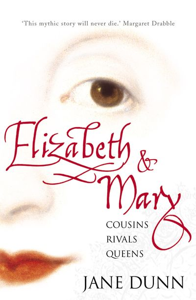 Elizabeth And Mary: Cousins, Rivals And Queens
