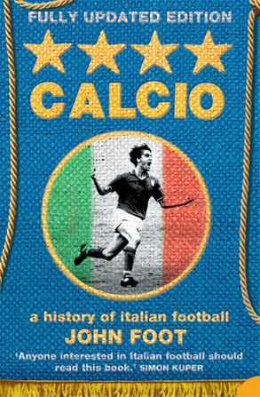 Cover image - Calcio: A History of Italian Football