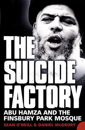 Cover image - The Suicide Factory: Abu Hamza And The Finsbury Park Mosque