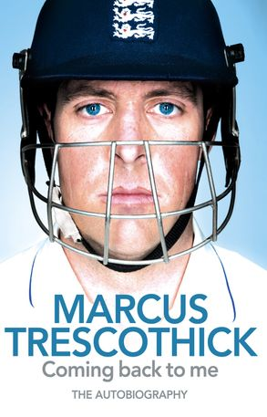 Cover image - Coming Back To Me: The Autobiography Of Marcus Trescothick
