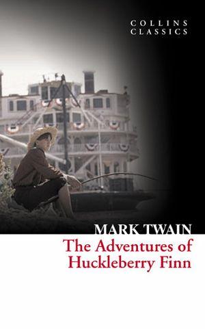Collins Classics: The Adventures of Huckleberry Finn