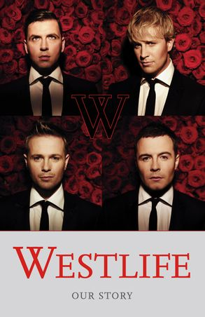 Westlife: Our Story :HarperCollins Australia