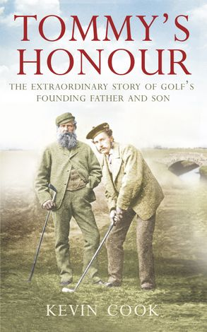 Cover image - Tommy's Honour: The Extraordinary Story of Golf's Founding Father and Son