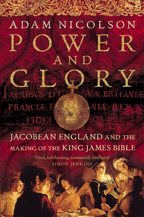 Power and Glory: Jacobean England and the Making of the King