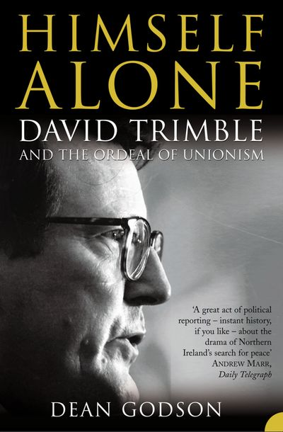 Himself Alone: David Trimble and the Ordeal Of Unionism (TEXT ONLY)