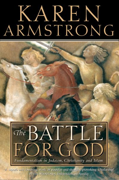 The Battle for God: Fundamentalism in Judaism, Christianity and Islam (Text Only)