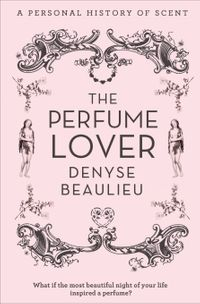 the-perfume-lover-a-personal-story-of-scent