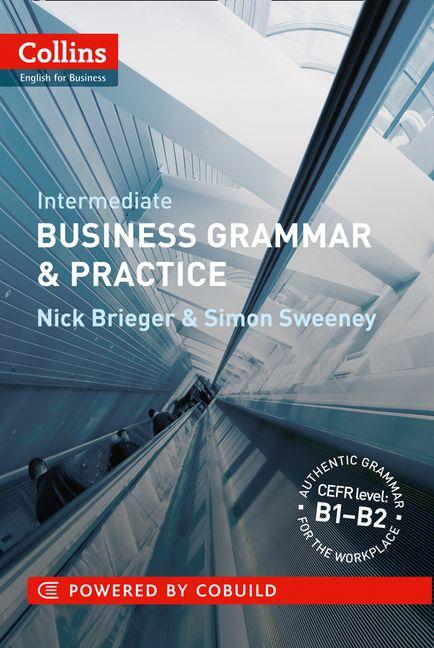 Collins Business Grammar and Practice: Intermediate :HarperCollins