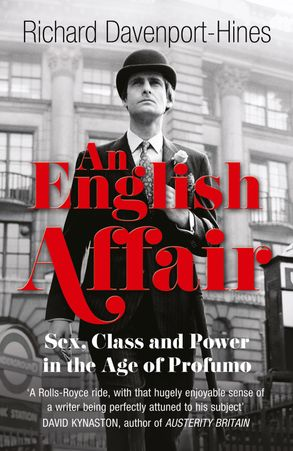 Cover image - An English Affair: Sex, Class and Power in the Age of Profumo