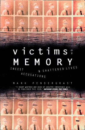 Cover image - Victims of Memory: Incest Accusations and Shattered Lives