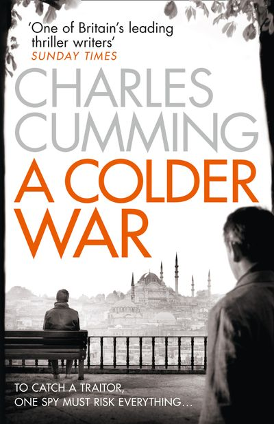 A Colder War: A gripping spy action crime thriller from the Sunday Times Top 10 best selling author (Thomas Kell Spy Thriller, Book 2)