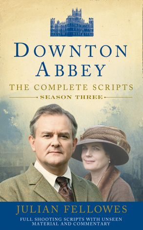 Downton Abbey: Series 3 Scripts (Official) :HarperCollins