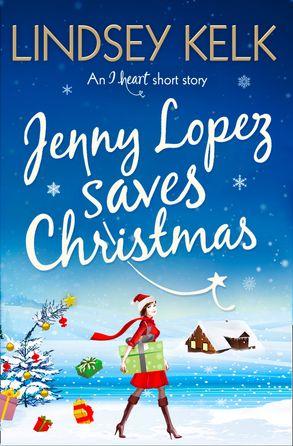Iheart Christmas.Jenny Lopez Saves Christmas An I Heart Short Story
