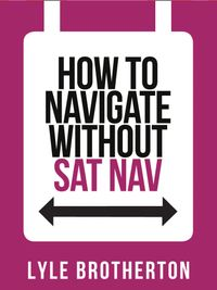 how-to-navigate-without-sat-nav-collins-shorts-book-10