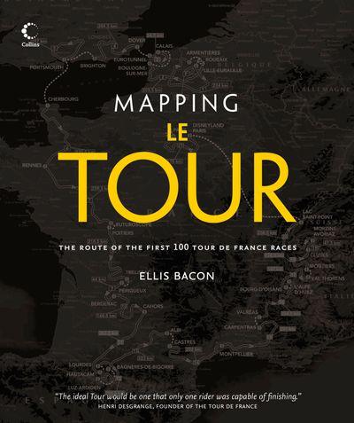 Mapping Le Tour: 100 Tour de France Race Route Maps, with Photographs