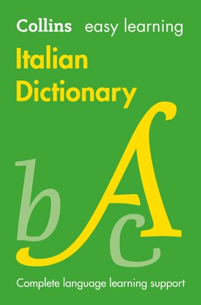 Cover image - Collins Easy Learning Italian Dictionary [4th Edition]
