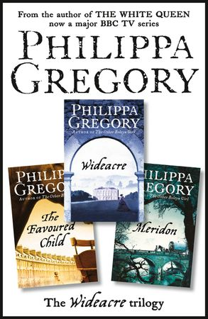 Cover image - The Complete Wideacre Trilogy: Wideacre, The Favoured Child, Meridon