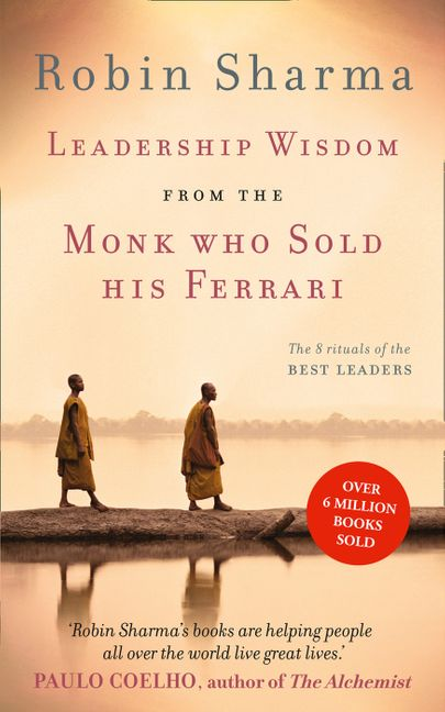Leadership Wisdom From The Monk Who Sold His Ferrari The 8 Rituals
