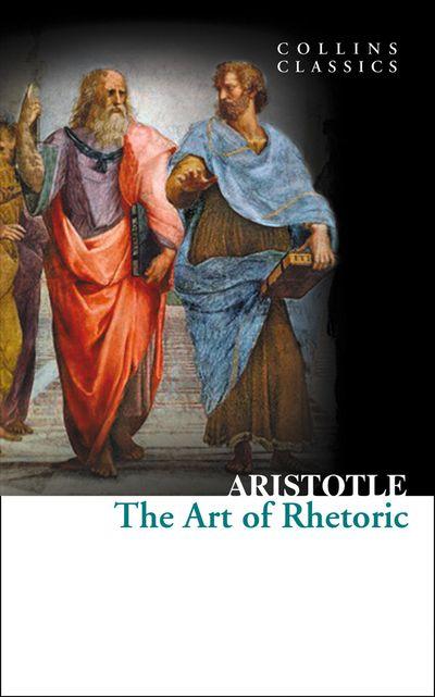 Collins Classics: The Art Of Rhetoric