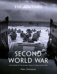 the-times-second-world-war-the-history-of-the-global-conflict-from-1939to-1945