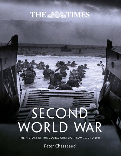 The Times Second World War: The History of the Global Conflict from 1939to 1945