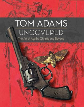 Cover image - Tom Adams Uncovered: The Art of Agatha Christie and Beyond