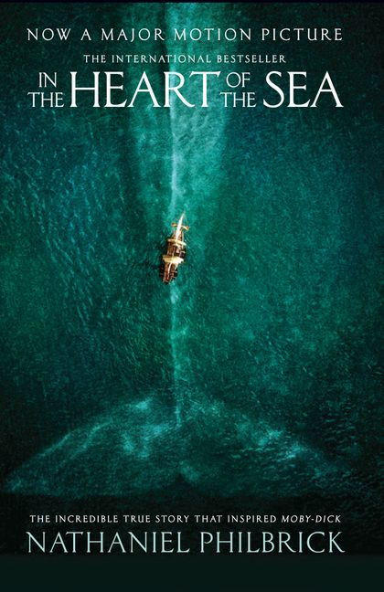 In The Heart Of The Sea The Epic True Story That Inspired Moby Dick Film Tie In Edition Harpercollins Australia