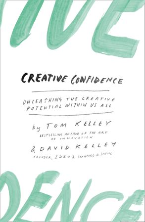 Cover image - Creative Confidence: Unleashing The Creative Potential Within Us All