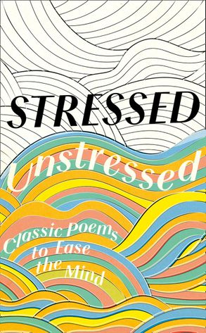 Cover image - Stressed, Unstressed: Classic Poems for Mindful Reading