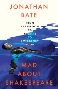 mad-about-shakespeare-from-classroom-to-theatre-to-emergency-room