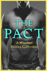 the-pact-a-mischief-erotica-collection