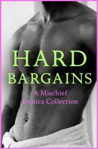 hard-bargains-a-mischief-erotica-collection