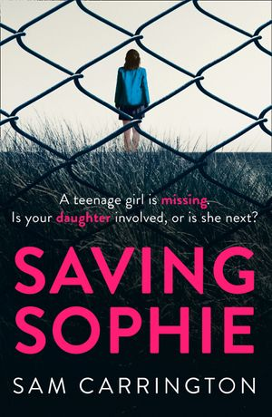 saving-sophie-a-compulsively-twisty-psychological-thriller-that-will-keep-you-gripped-to-the-very-last-page