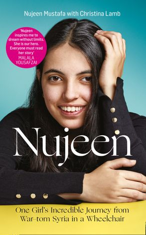 Cover image - Nujeen: One Girl's Incredible Journey from War-torn Syria in a Wheelchair
