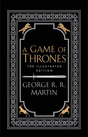 Cover image - A Game Of Thrones [The 20th Anniversary Illustrated Edition]