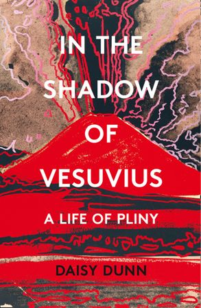 Cover image - In the Shadow of Vesuvius: A Life of Pliny
