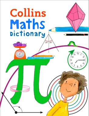 Cover image - Collins Primary Maths Dictionary: Illustrated Learning Support for Age 7+