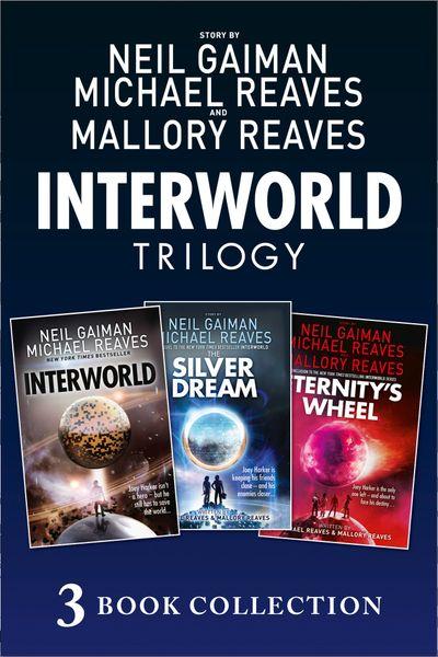 The Complete Interworld Trilogy: Interworld; The Silver Dream; Eternity's Wheel (Interworld)