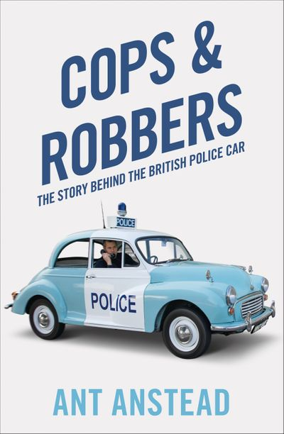 Cops And Robbers: The History Of The British Police Car
