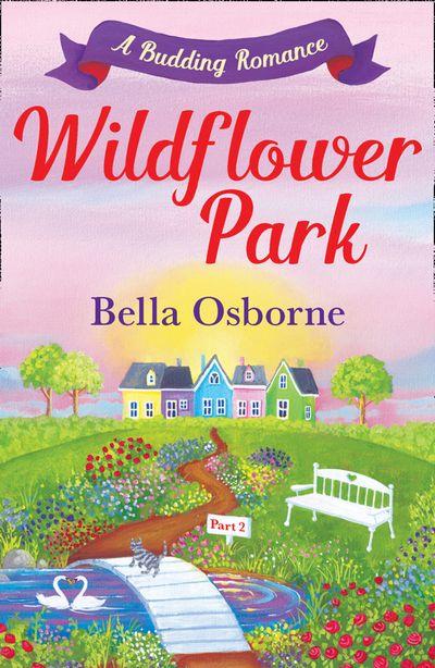Wildflower Park – Part Two: A Budding Romance (Wildflower Park Series)