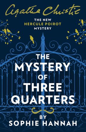 Cover image - The Mystery Of Three Quarters: The New Hercule Poirot Mystery