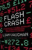 flash-crash-a-trading-savant-a-global-manhunt-and-the-most-mysterious-market-crash-in-history