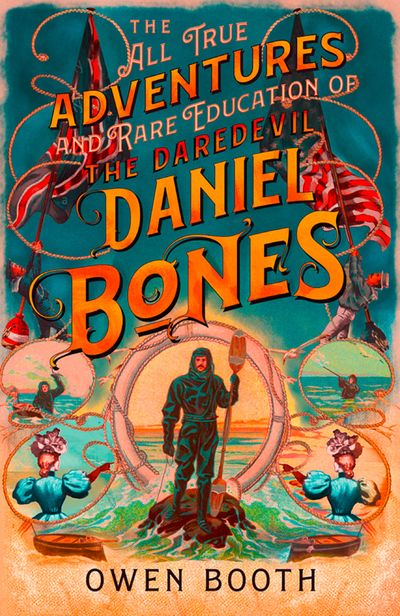 The All True Adventures (and Rare Education) of the Daredevil Daniel Bones