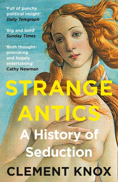 Strange Antics: A History of Seduction